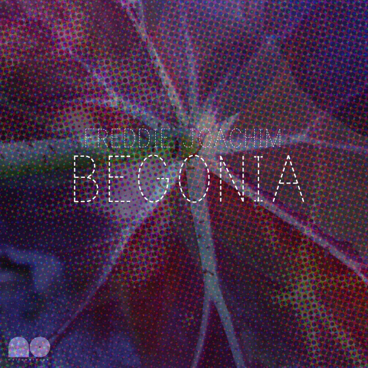 Free Download: Freddie Joachim – Begonia EP