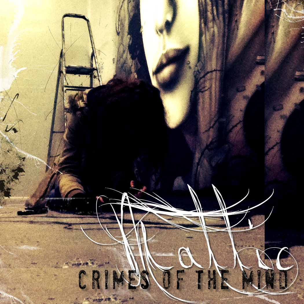 Video: Mattic – Crimes Of The Mind