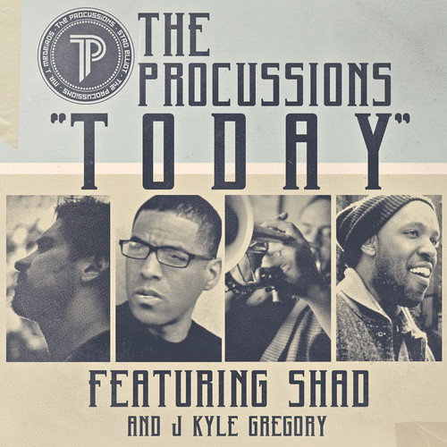 Free MP3: The Procussions – Today (feat. Shad & J Kyle Gregory)