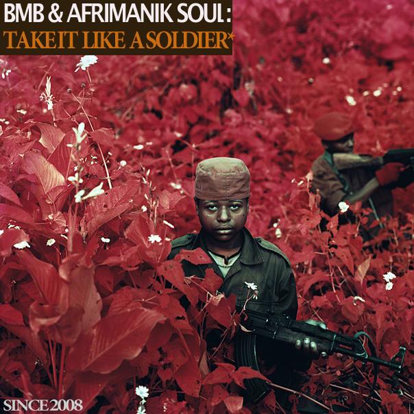 Stream: BMB & AfriManik Soul – Take It Like A Soldier (2012)