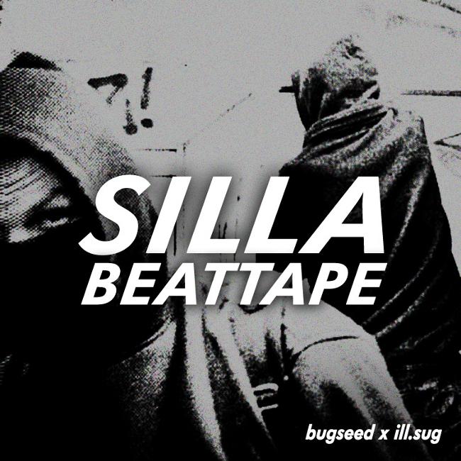 Free Download: Bugseed & Ill.Sug – SILLA Beattape (2011)