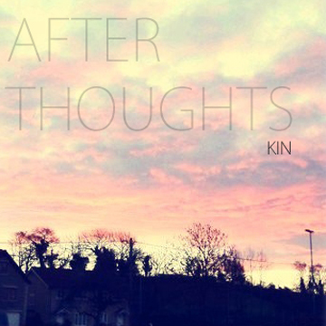 Free Download: KIN – After Thoughts (2011)