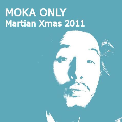 Free Download: Moka Only – Martian Xmas 2011 (2011)