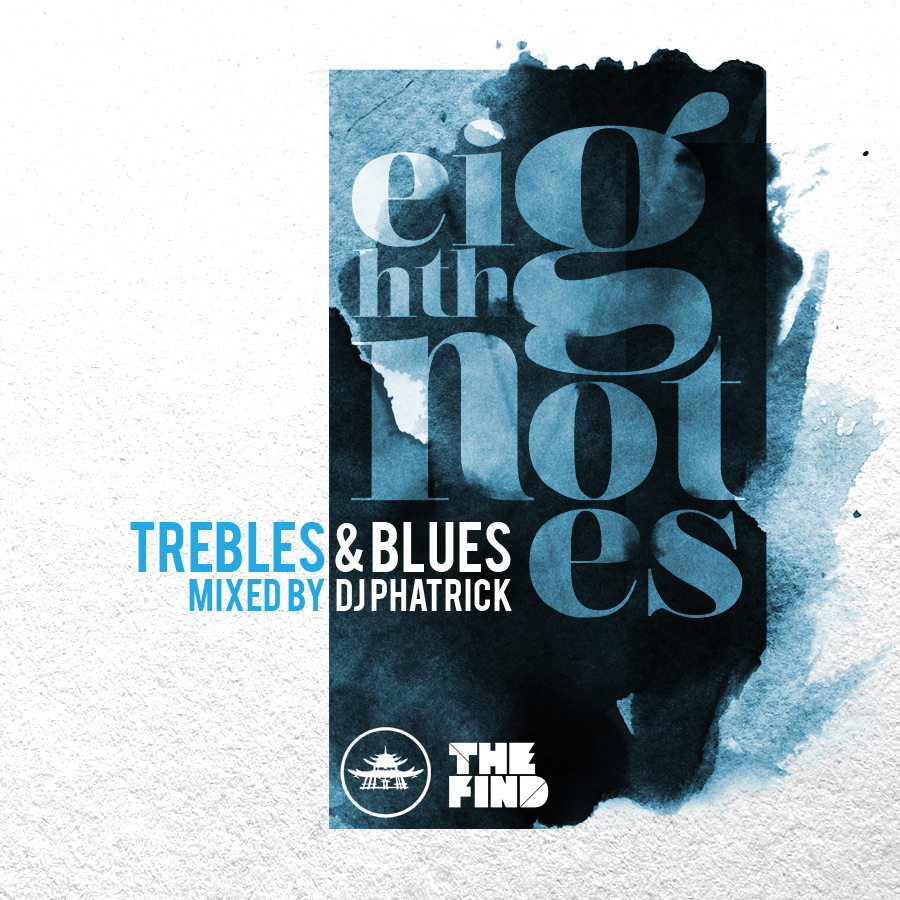 Guest Mix: Trebles & Blues – Eighth Notes [Mixed by DJ Phatrick] (2011)