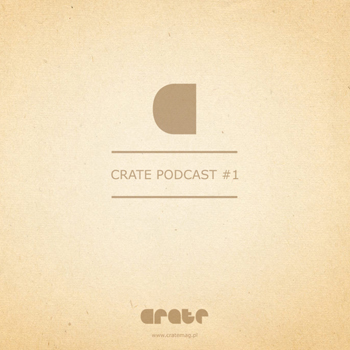 Free Download: CrateMag Podcast (Vol. 1)