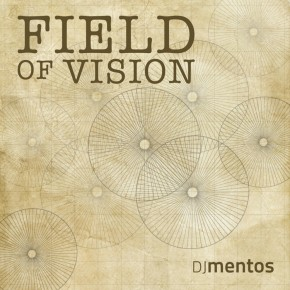Stream: DJ Mentos - Field of Vision