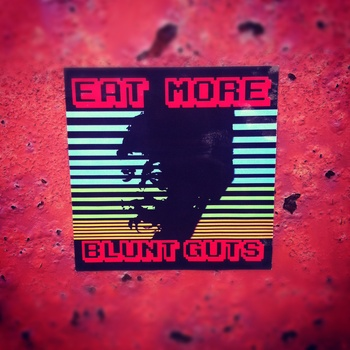 Free Download: BluntGutsNation – EAT MORE BLUNT GUTS (2011)