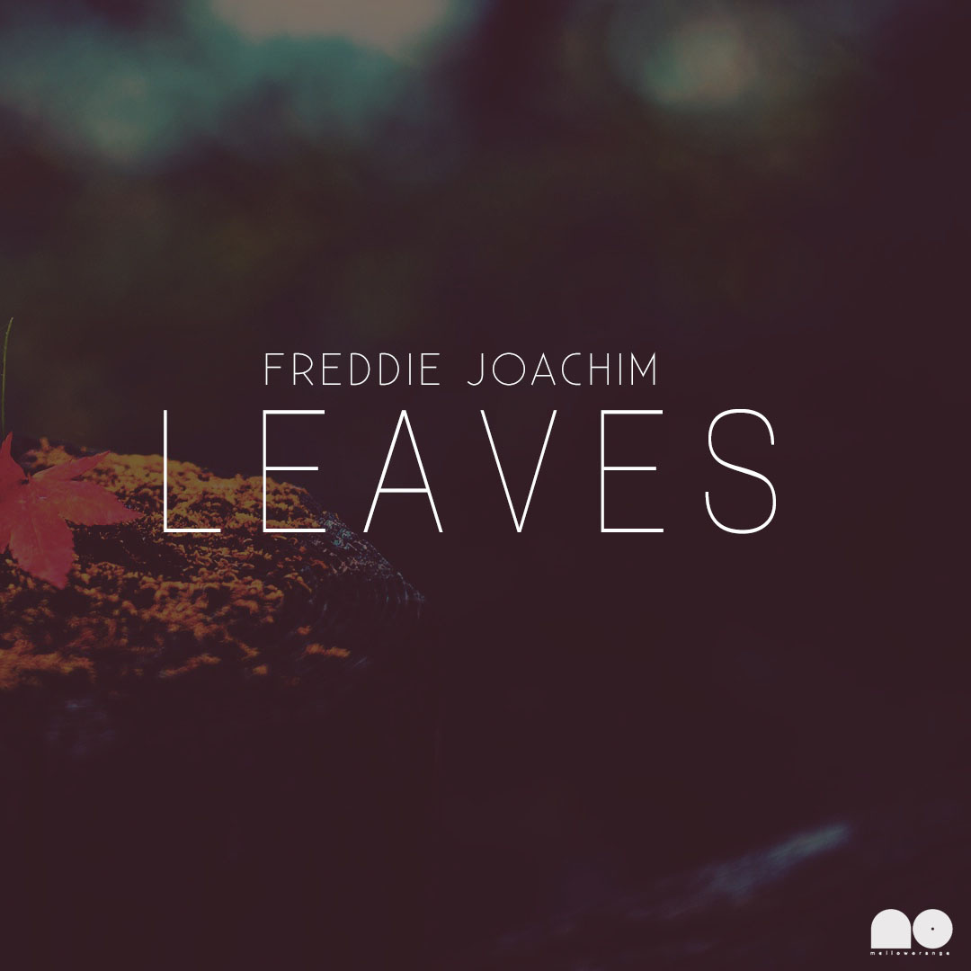 Free Download: Freddie Joachim – Leaves