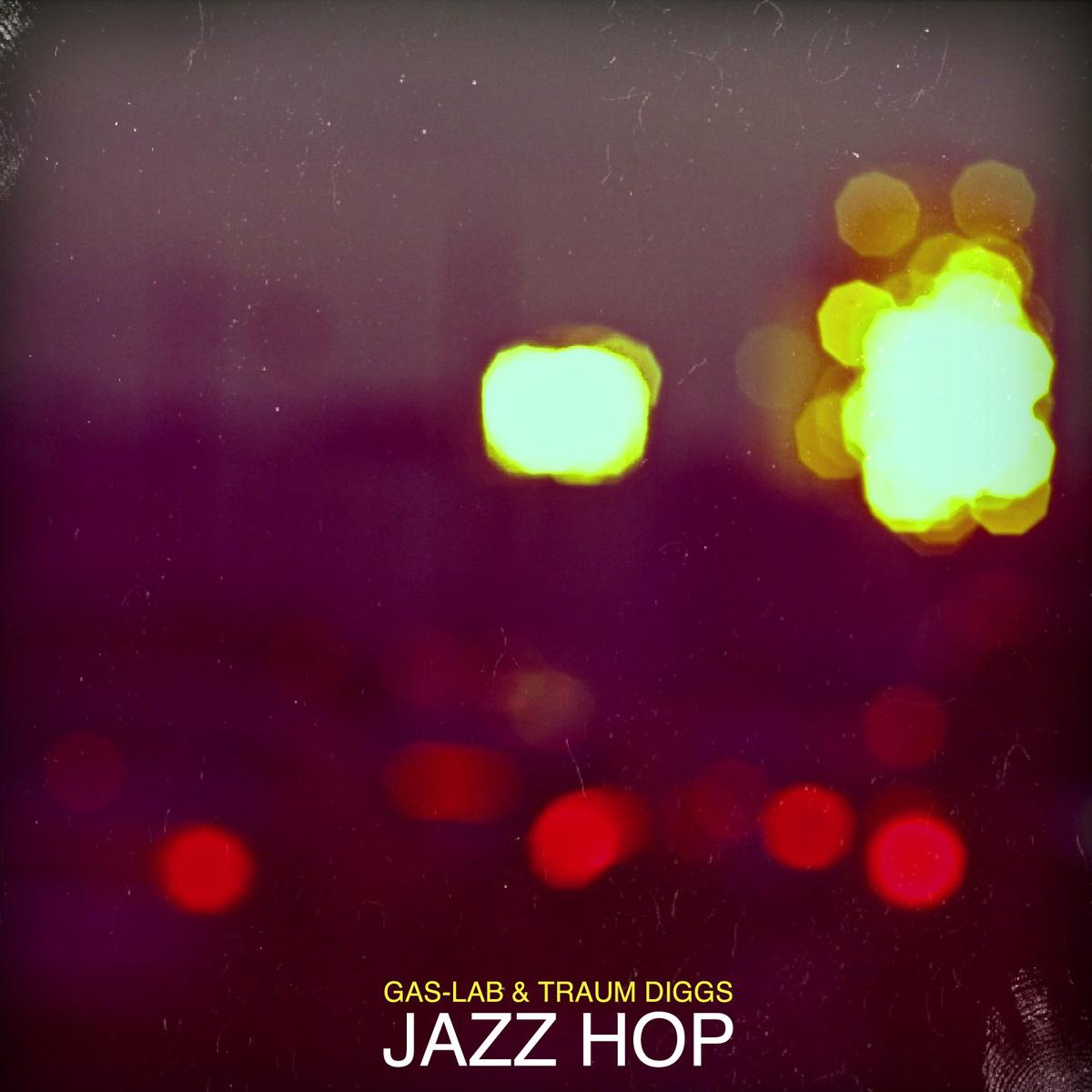 Stream: Gas-Lab & Traum Diggs – Jazz Hop