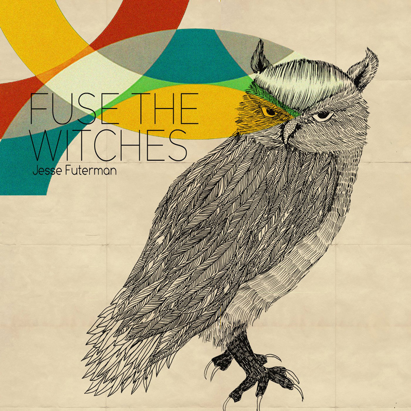 Free Download: Jesse Futerman – Fuse The Witches EP (2012)