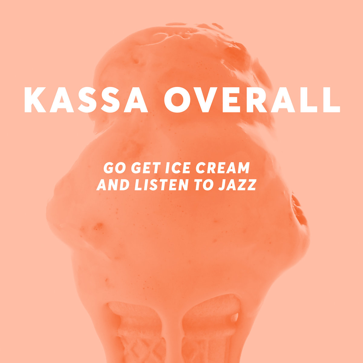 Kassa Overall – Go Get Ice Cream And Listen to Jazz