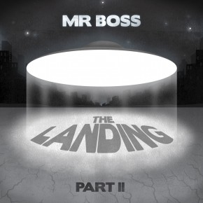 News: Mr Boss drops sophomore LP 'The Landing Part II' (+Free MP3)