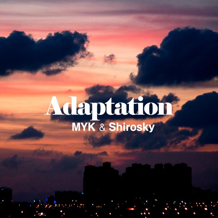 Free Download: MYK & Shirosky – Adaptation