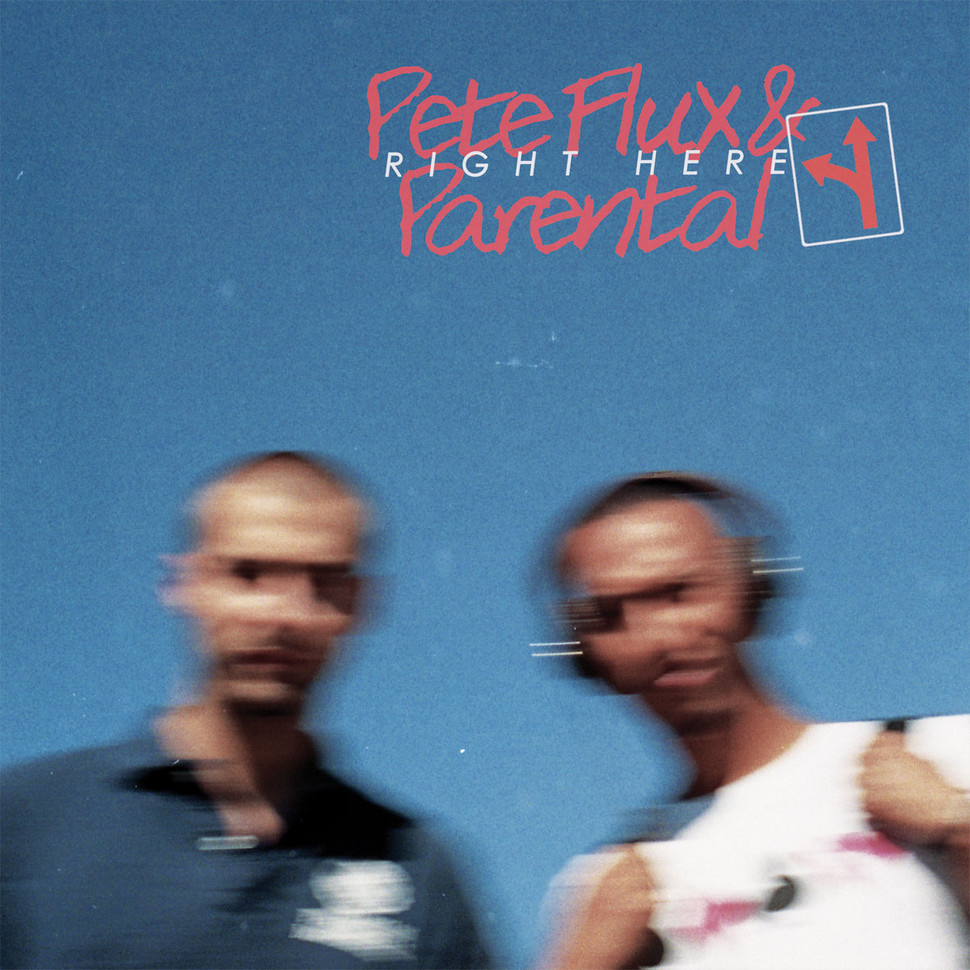 Stream: Pete Flux & Parental – Right Here