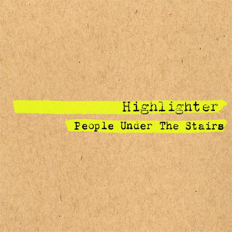 Review: People Under The Stairs – Highlighter