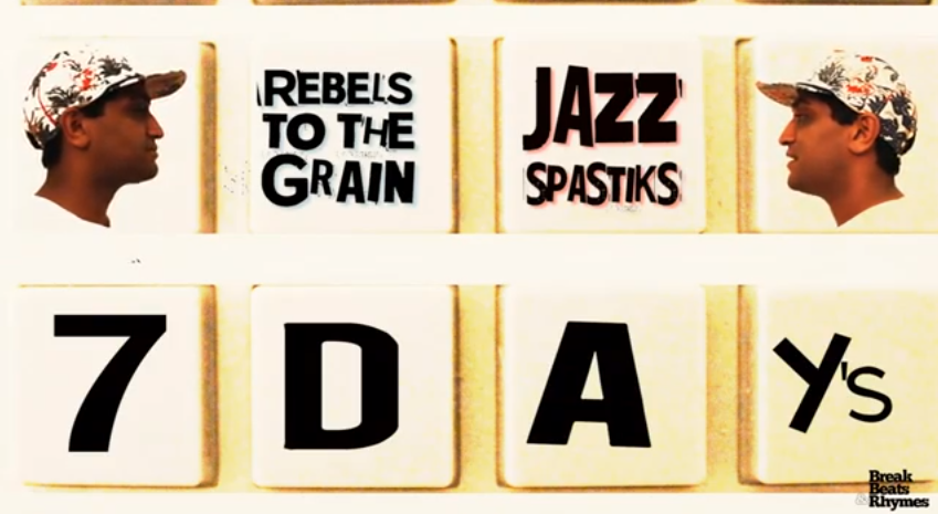 Video: Rebels To The Grain – 7 Days (Prod. Jazz Spastiks)