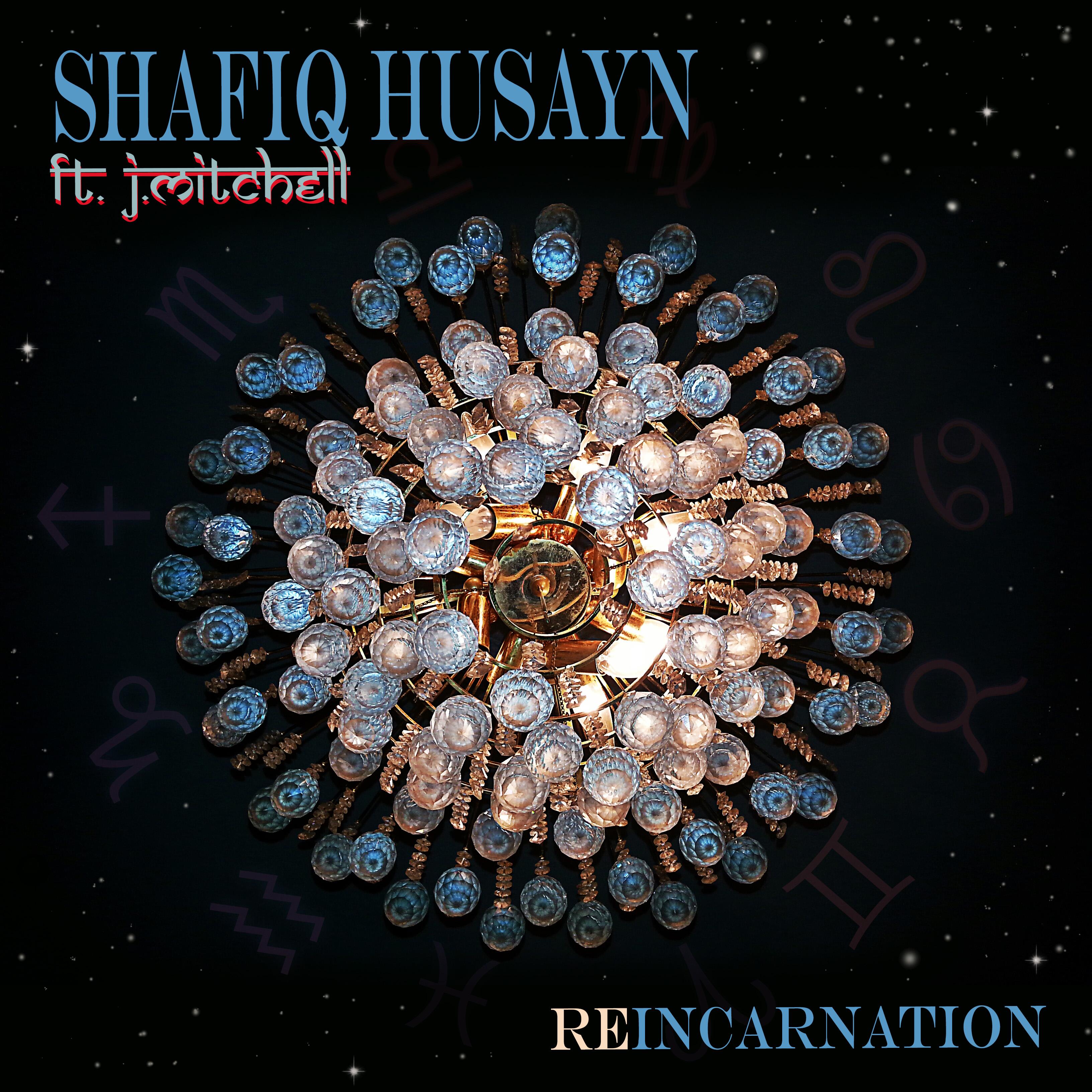 Stream: Shafiq Husayn – Reincarnation (feat. J. Mitchell)