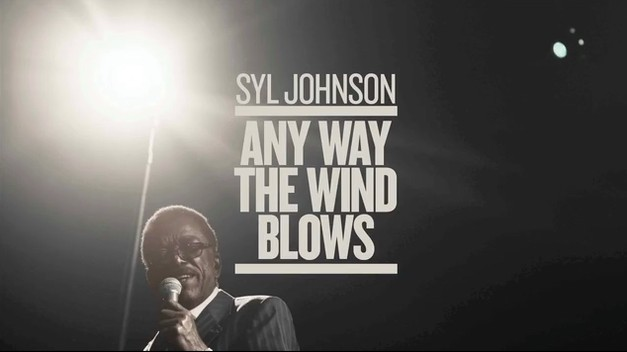 Support: Syl Johnson – Any Way The Wind Blows (Kickstarter)
