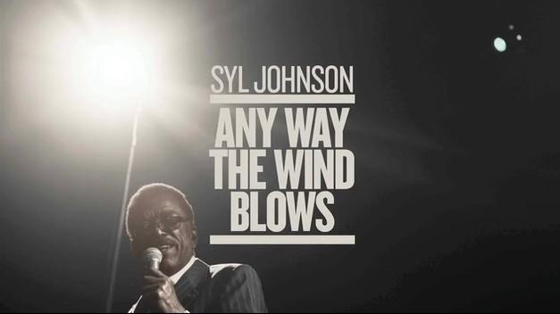 Support: Syl Johnson – Any Way The Wind Blows (Kickstarter)