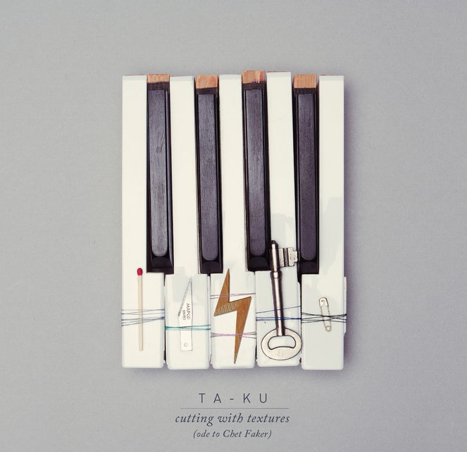 Free Download: Ta-Ku – Cutting With Textures (Ode to Chet Faker)