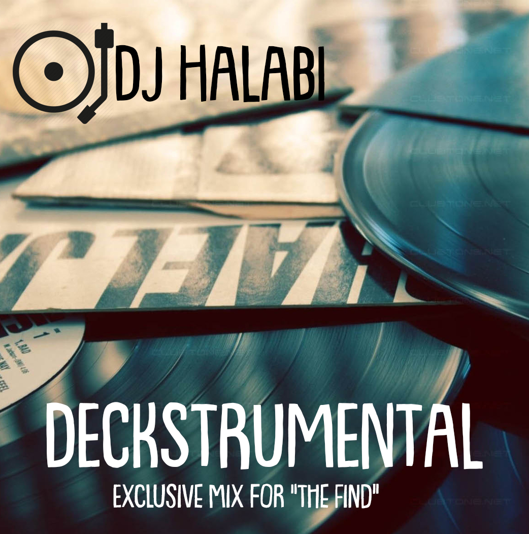 Mix: DJ Halabi – Deckstrumental (The Find Edition)