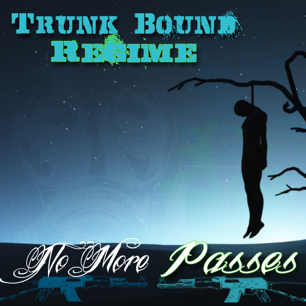 Free Download: Trunk Bound Regime – No More Passes