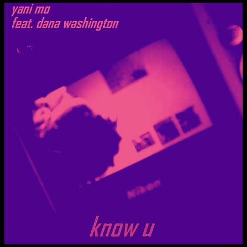 Listen: Yani Mo – Know U feat. Dana Washington