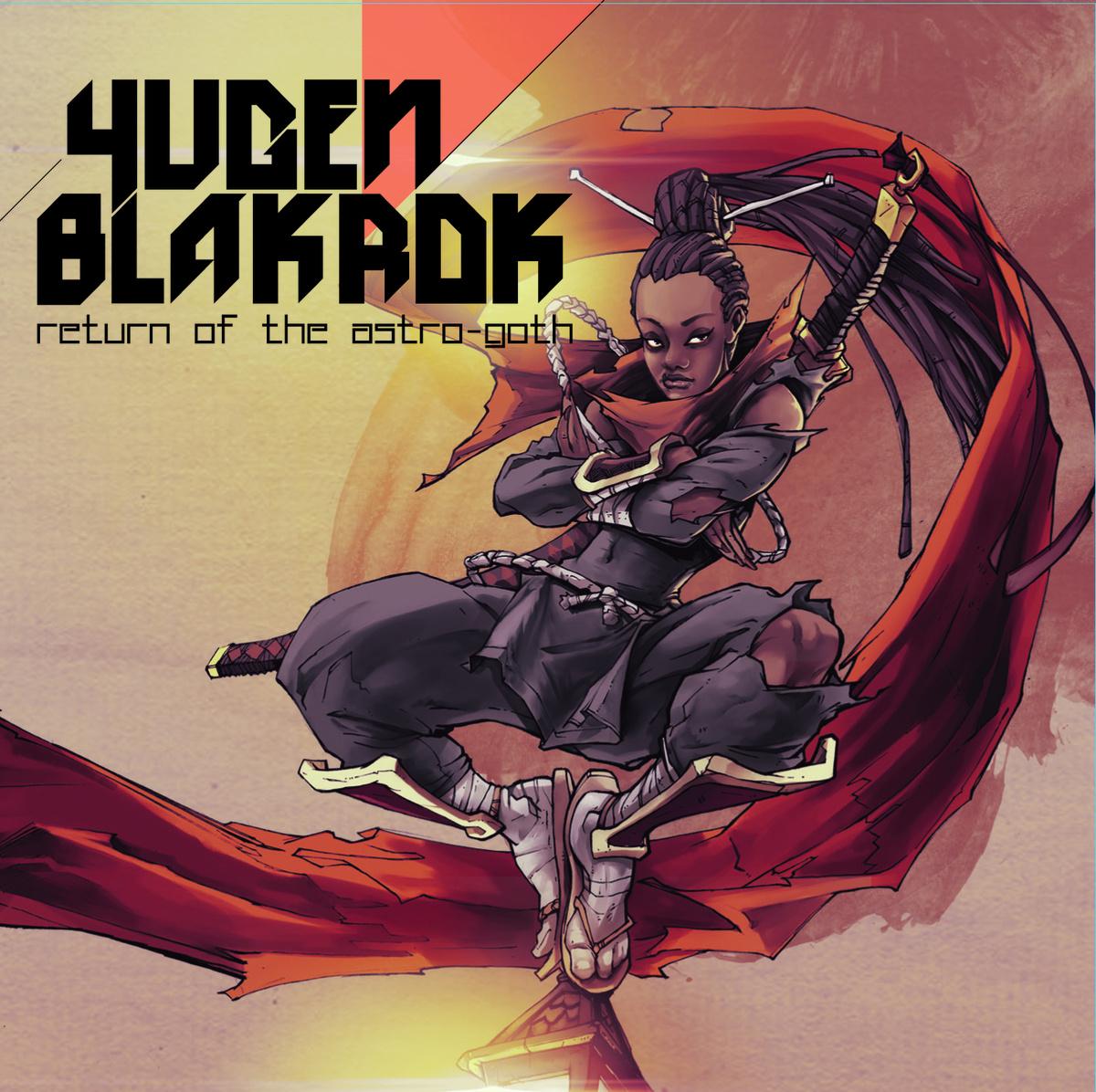 Stream: Yugen Blakrok – Return of the Astro-Goth