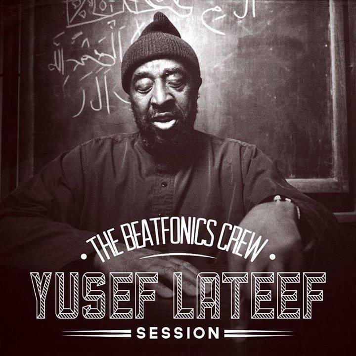 Free Download: The Beatfonics Crew – Yusef Lateef Session